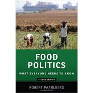 Food Politics What Everyone Needs to Know by Paarlberg, Robert, 9780199322381