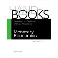 Handbook of Monetary Economics by Friedman, Benjamin M.; Woodford, Michael, 9780444532381