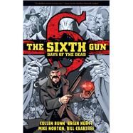 The Sixth Gun by Bunn, Cullen; Hurtt, Brian; Norton, Mike, 9781620102381
