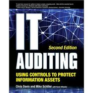 IT Auditing Using Controls to Protect Information Assets, 2nd Edition by Davis, Chris; Schiller, Mike; Wheeler, Kevin, 9780071742382