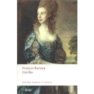 Cecilia, or, Memoirs of an Heiress by Frances Burney; Peter Sabor; Margaret Anne Doody, 9780199552382