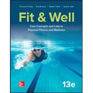 LooseLeaf for Fit & Well: Core Concepts and Labs in Physical Fitness and Wellness by Fahey, Thomas; Insel, Paul; Roth, Walton, 9781259912382