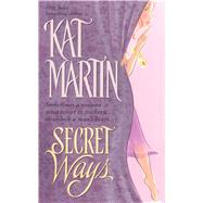 Secret Ways by Martin, Kat, 9781501152382