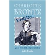 Charlotte Brontë Revisited by Franklin, Sophie, 9781910192382
