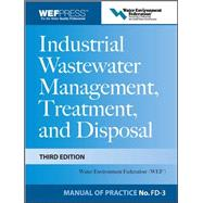 Industrial Wastewater Management, Treatment, and Disposal, 3e MOP FD-3 by WATER ENVIRONMENT FEDERATION, 9780071592383
