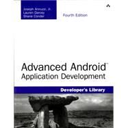 Advanced Android Application Development by Annuzzi, Joseph, Jr.; Darcey, Lauren; Conder, Shane, 9780133892383