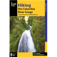 Hiking the Columbia River Gorge, 3rd A Guide to the Area's Greatest Hiking Adventures by Yuskavitch, Jim, 9780762782383
