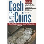 Cash in Your Coins: Selling the Rare Coins You've Inherited by Deisher, Beth; Bowers, Q. David, 9780794842383