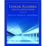 Linear Algebra and Its Applications by Lay, David C.; Lay, Steven R.; McDonald, Judi J., 9780321982384