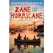 Zane and the Hurricane A Story of Katrina by Philbrick, Rodman, 9780545342384