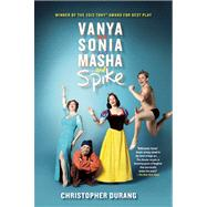 Vanya and Sonia and Masha and Spike by Durang, Christopher, 9780802122384