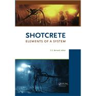 Shotcrete: Elements of a System by Bernard; Erik Stefan, 9781138112384