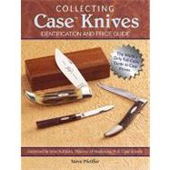Collecting Case Knives : Identification and Price Guide by Pfeiffer, Steve, 9781440202384