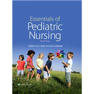 Essentials of Pediatric Nursing by Kyle, Theresa; Carman, Susan, 9781451192384