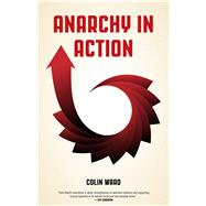 Anarchy in Action by Ward, Colin, 9781629632384
