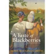 A Taste of Blackberries by Smith, Doris Buchanan, 9780064402385