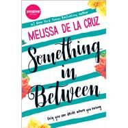 Something in Between by De la Cruz, Melissa, 9780373212385