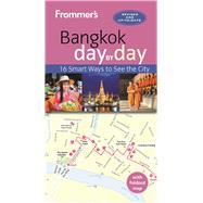 Frommer's Bangkok day by day by Shippen, Mick, 9781628872385