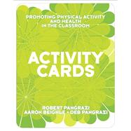 Activity Cards for Promoting Physical Activity and Health in the Classroom by Pangrazi, Robert P.; Beighle, Aaron; Pangrazi, Deb, 9780321582386