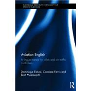 Aviation English: A lingua franca for pilots and air traffic controllers by Estival; Dominique, 9781138022386