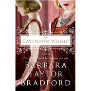 The Cavendon Women A Novel by Bradford, Barbara Taylor, 9781250032386