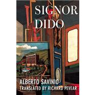 Signor Dido Stories by Savinio, Alberto; Pevear, Richard, 9781619022386