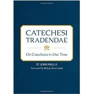 Catechesi Tradendae: On Catechesis in Our Time by St. John Paul II; Vann, Kevin, 9781622822386