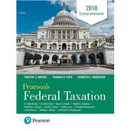 Pearson's Federal Taxation 2018 Comprehensive by Pope, Thomas R.; Rupert, Timothy J.; Anderson, Kenneth E., 9780134532387