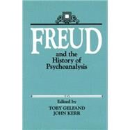 Freud and the History of Psychoanalysis by Gelfand,Toby, 9781138872387