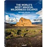 The World's Most Magical Wilderness Escapes by Poliza, Michael; Roberts, Sophy (CON), 9783832732387