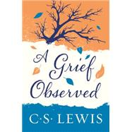 Grief Observed, A by C. S. Lewis, 9780060652388