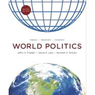 World Politics: Interests, Interactions, Institutions (Second Edition) by FRIEDEN,JEFFREY A., 9780393912388