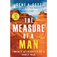 The Measure of a Man by Getz, Gene A.; Nyquist, J. Paul, 9780800722388