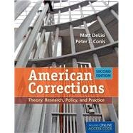 American Corrections: Theory, Research, Policy, and Practice by DeLisi, Matt; Conis, Peter J., 9781449652388