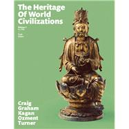 The Heritage of World Civilizations, Volume 1, 10/e by Craig;Graham, 9780133832389