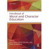 Handbook of Moral and Character Education by Nucci; Larry, 9780415532389