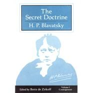 The Secret Doctrine; (Three Volumes in a Slipcase) by H. P. Blavatsky<R>Edited by Boris de Zirkoff, 9780835602389
