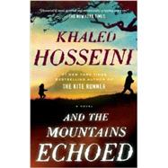 And the Mountains Echoed by Hosseini, Khaled, 9781594632389