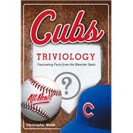 Cubs Triviology by Walsh, Christopher, 9781629372389
