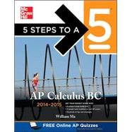 5 Steps to a 5 AP Calculus BC, 2014-2015 Edition by Ma, William, 9780071802390