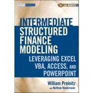 Intermediate Structured Finance Modeling, with Website : Leveraging Excel, VBA, Access, and Powerpoint by Preinitz, William; Niedermaier, Matthew, 9780470562390