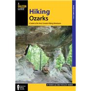 Hiking Ozarks A Guide to the Area's Greatest Hiking Adventures by Tanner, JD; Ressler-Tanner, Emily, 9780762782390