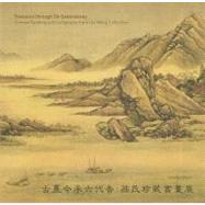 Treasures Through Six Generations : Chinese Painting and Calligraphy from the Weng Collection by Li, T. June, 9780873282390