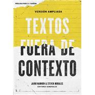 Textos fuera de contexto by Coalición por el evangelio; Namnún, Jairo E.; Morales, Steven, 9781433692390