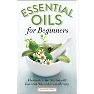 Essential Oils for Beginners by Althea Press, 9781623152390