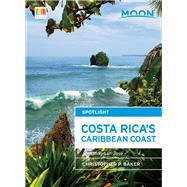 Moon Spotlight Costa Rica's Caribbean Coast Including San José  by Baker, Christopher P., 9781631212390