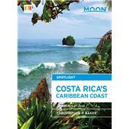 Moon Spotlight Costa Rica's Caribbean Coast Including San José by Baker, Christopher P., 9781631212390