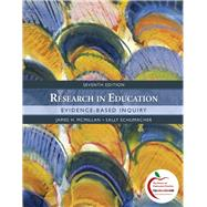 Research in Education : Evidence-Based Inquiry by McMillan, James H.; Schumacher, Sally, 9780137152391