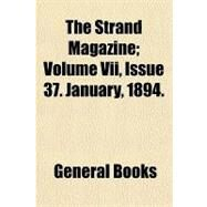 The Strand Magazine: Volume VII, Issue 37. January, 1894. by , 9781153722391