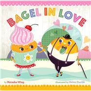 Bagel in Love by Wing, Natasha; Dardik, Helen, 9781454922391